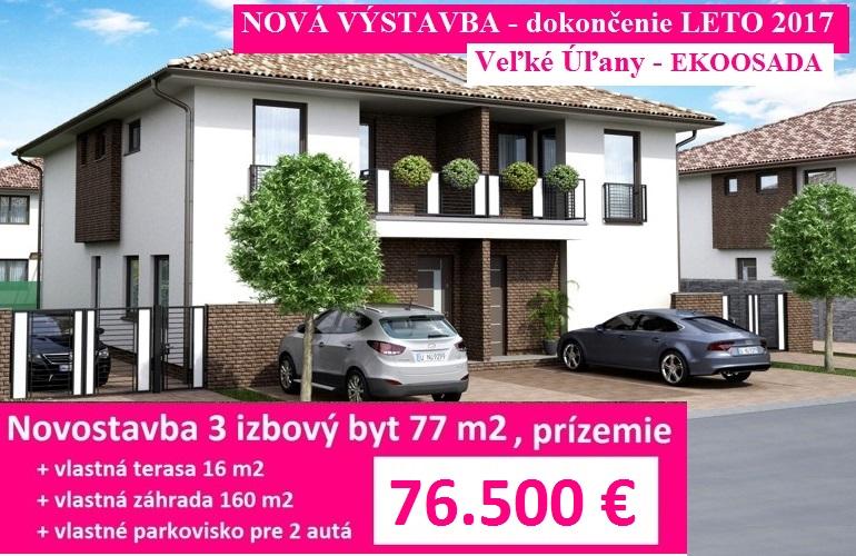 NOVOSTAVBA 3 izbový byt (69 – 76 m2) s vlastnou záhradou (do 177 m2), terasou 12,5 – 16 m2 a parkoviskom pre 2 autá. Veľké Úľany 76.500,- €