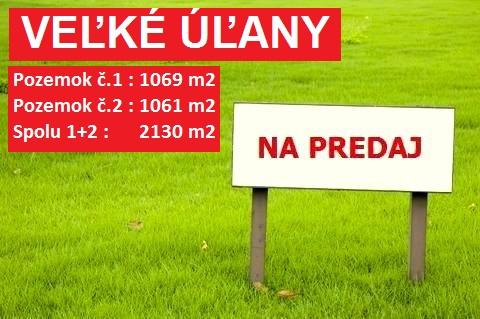 Stavebný pozemok od 1061 m2 priamo v obci Veľké Úľany.  60 € / m2