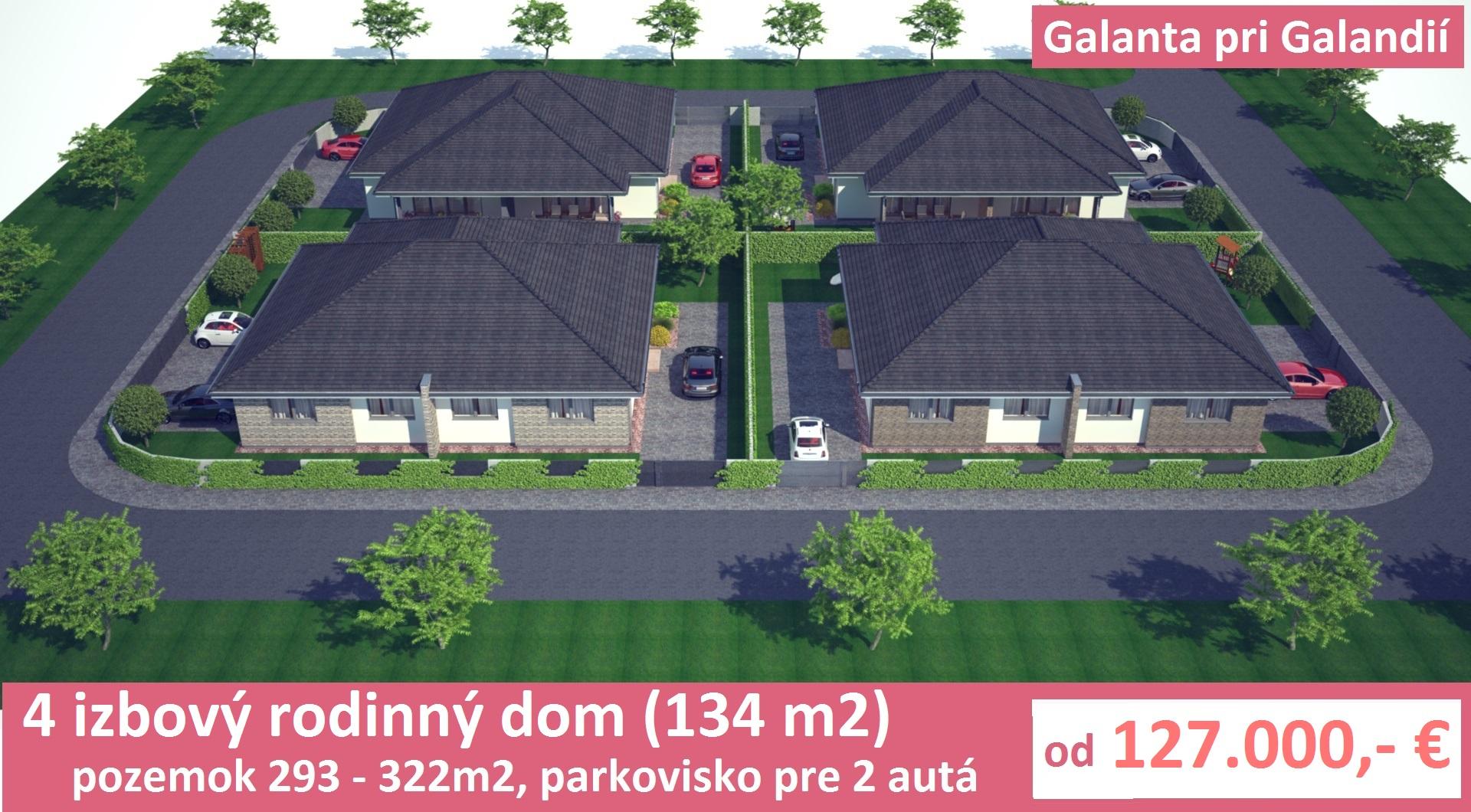 4 izbový rodinný dom (134 m2) s vlastným pozemkom 293-322m2 a parkoviskom pre 2 autá. Galanta pri Galandií